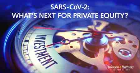 SARS-CoV-2: What's next for Private Equity?